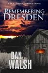 Remembering Dresden (Jack Turner Suspense Series Book 2) - Dan Walsh