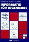 Informatik für Ingenieure - Ekbert Hering, Ulrich Dyllong, Jürgen Gutekunst