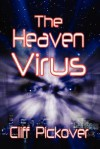 The Heaven Virus - Clifford A. Pickover