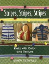 Stripes, Stripes, Stripes: Knits with Color and Texture - Sandy Scoville
