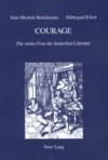 Courage. Die starke Frau der deutschen Literatur. Von Grimmelshausen erfunden, von Brecht und Grass variiert (IRIS, #21) - Italo Michele Battafarano, Hildegard Eilert