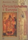 Chrześcijaństwo i Europa - Andrzej Flis