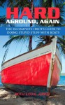 Boating & Sailing - Hard Aground, Again: The Incomplete Idiot's Guide to Doing Stupid Stuff With Boats (A Matchbook Services Boating Humor Gift Idea) - Eddie Jones