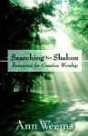 Searching for Shalom: Resources for Creative Worship - Ann Weems