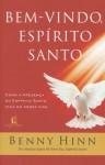 BEM-VINDO, ESPIRITO SANTO - BENNY HINN