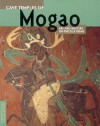 Cave Temples of Mogao: Art and History on the Silk Road - Roderick Whitfield, Susan Whitfield, Neville Agnew