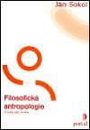 Filosofická antropologie. Člověk jako osoba. - Jan Sokod