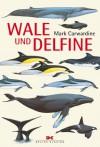 Wale und Delfine - Mark Carwardine