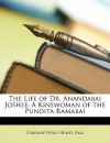 The Life of Dr. Anandabai Joshee: A Kinswoman of the Pundita Ramabai - Caroline Healey Dall