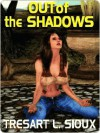 Out of the Shadows - TreSart L. Sioux