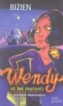 Le territoire monstrueux (Wendy et les mutants, #2) - Jean-Luc Bizien, Serge Brussolo