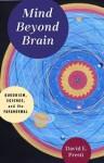 Mind Beyond Brain: Buddhism, Science, and the Paranormal - David E Presti