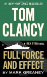 Tom Clancy Full Force and Effect (A Jack Ryan Novel) - Mark Greaney