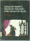 Shadow puppets, shadow theatres, and shadow films - Lotte Reiniger