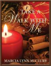 Take a Walk with Me - Marcia Lynn McClure