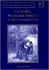 Coleridge, Form and Symbol, or the Ascertaining Vision - Nicholas Reid