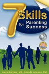 7 Skills For Parenting Success - Laurie Berdahl Johnson, Brian D. Johnson
