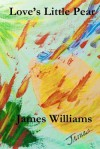 Love's Little Pear - James Williams, Brittany Joy Cooper, Jeanne Drone