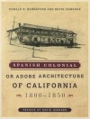 Spanish Colonial or Adobe Architecture of California: 1800-1850 - Donald R. Hannaford, Revel Edwards, David Gebhard