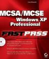 MCSA/MCSE: Windows XP Professional Fast Pass: Exam 70-270 [With CDROM] - Lisa Donald