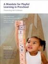 A Mandate for Playful Learning in Preschool: Applying the Scientific Evidence - Kathy Hirsh-Pasek, Roberta Michnick Golinkoff, Laura E. Berk, Dorothy Singer