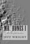 Mr. Bones I: From Out of the Darkness - Jeff Wright