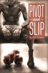 Pivot and Slip - Lilah Suzanne