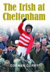 The Irish at Cheltenham - Eoghan Corry