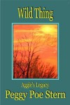 Wild Thing: Aggie's Legacy - Peggy Poe Stern
