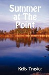 Summer at the Point - Kelly Traylor