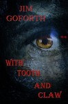 With Tooth And Claw - Jim Goforth