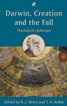 Darwin, Creation And The Fall: Theological Challenges - R.J. Berry, T.A. Noble