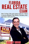 Florida Real Estate Exam: How To Pass The Real Estate Exam in 7 Days. A Proven Method That Works (Includes Prep Questions with Answers) (Real Estate Exam, How To Pass The Real Estate Exam,) - Robert Rubin