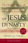 By James D. Tabor The Jesus Dynasty: The Hidden History of Jesus, His Royal Family, and the Birth of Christianity - James D. Tabor