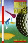 Dogleg Madness - Mike Bryan