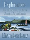 Explorations: The 2nd Grinnell Expedition in Search of Sir John Franklin - Elisha Kent Kane