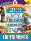 203 Icy, Freezing, Frosty, Cool, and Wild Experiments - Janice VanCleave