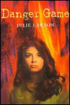 Danger Game - Julie Lawson