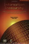 Information Insecurity: A Survival Guide to the Uncharted Territories of Cyber-Threats and Cyber-Security - Eduardo Gelbstein, Ahmad Kamal, United Nations