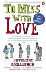 To Miss with Love - Katharine Birbalsingh
