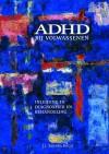 ADHD bij volwasssenen - J.J. Sandra Kooij