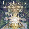 Prophecies, Libels and Dreams: Stories of Califa - Ysabeau S. Wilce, Nick Sullivan