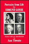 Portraits from Life by Edmund Gosse - Edmund Gosse