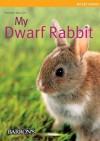 My Dwarf Rabbit (My Pet Series) - Monika Wegler
