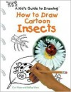 How to Draw Cartoon Insects - Curt Visca, Kelley Visca