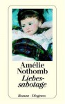 Liebessabotage - Amélie Nothomb