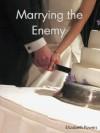 Marrying the Enemy - Elizabeth Powers