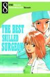 The Best Skilled Surgeon Vol. 8 - Kenzo Irie, Hashiguchi Takashi