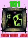 101 Minecraft Knock Knock Jokes for Kids...The Unofficial Minecraft Joke Book (Jokes Books For Kids) - Ryan Johnson