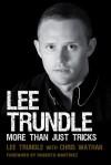 Lee Trundle: More Than Just Tricks - Lee Trundle, Chris Wathan, Roberto Martinez